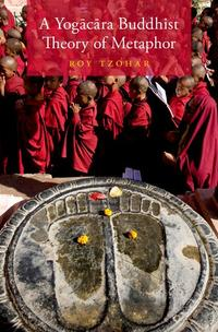 A Yogācāra Buddhist Theory of Metaphor (Oxford University Press) book cover